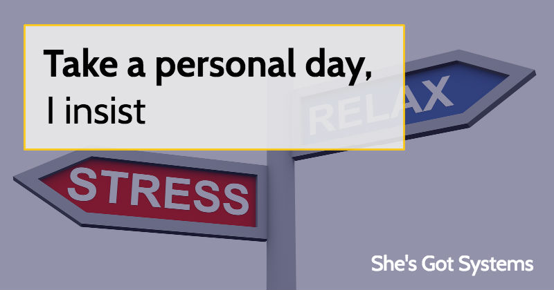 Take a personal day, I insist
