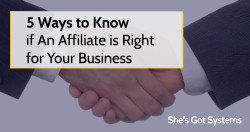 5 Ways to Know if An Affiliate is Right for Your Business