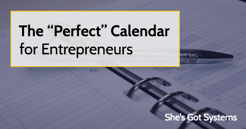 "The ""Perfect"" Calendar for Entrepreneurs"
