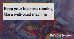 Keep your business running like a well-oiled machine