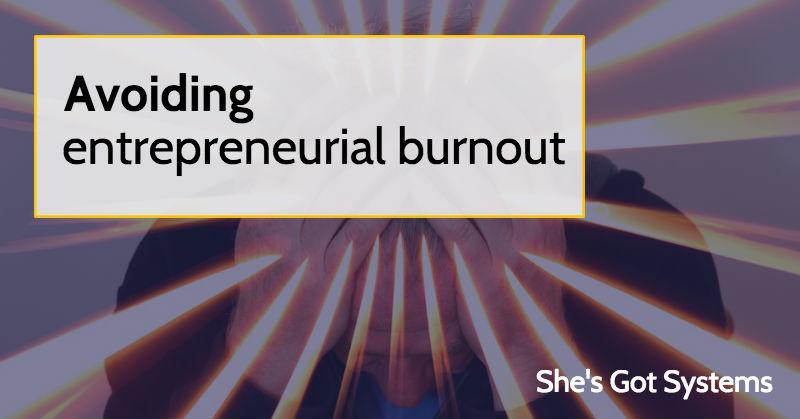 Avoiding entrepreneurial burnout