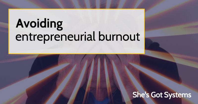Avoiding entrepreneurial burnout
