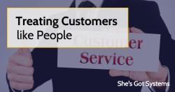 Treating Customers like People