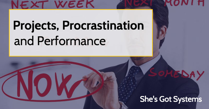 Projects, Procrastination and Performance