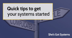Quick tips to get your systems started