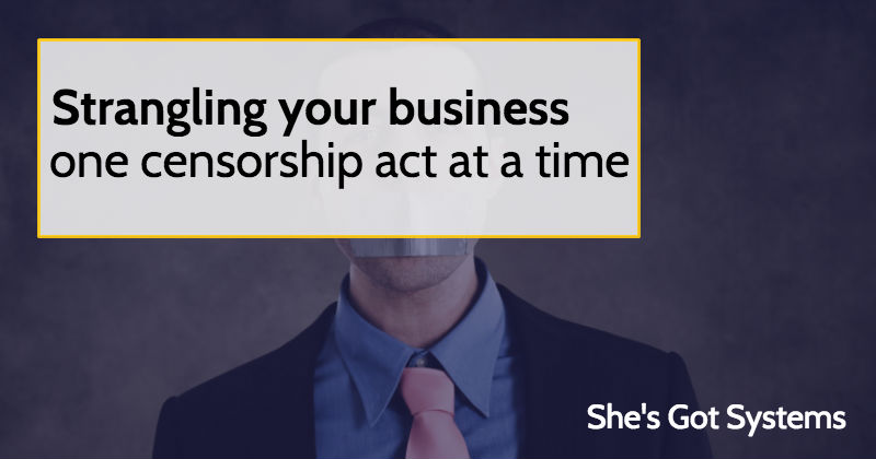 Strangling your business one censorship act at a time