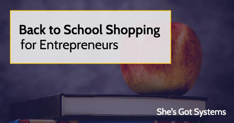 Back to School Shopping for Entrepreneurs