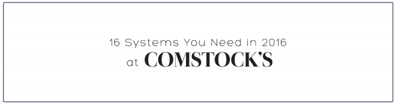 16-Systems-You-Need-in-2016-at-Comstocks
