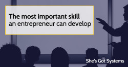The most important skill an entrepreneur can develop