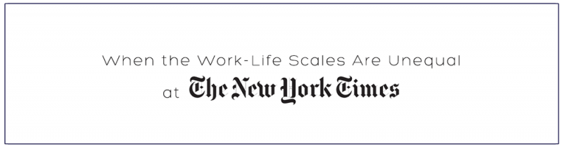 When the Work-Life Scales Are Unequal at The New York Times