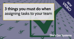 3 things you must do when assigning tasks to your team