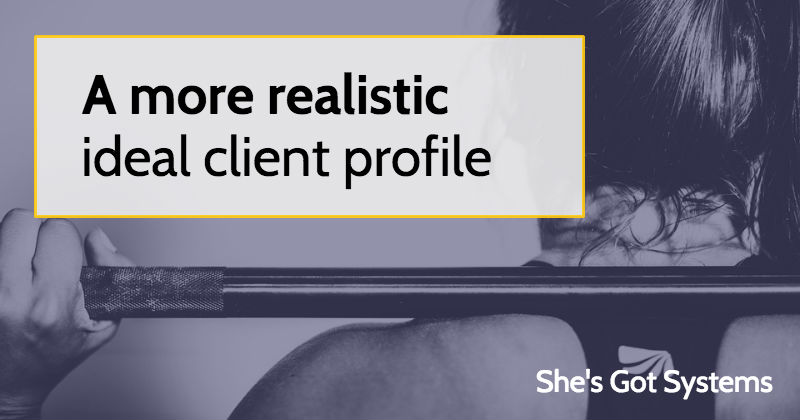 A more realistic ideal client profile