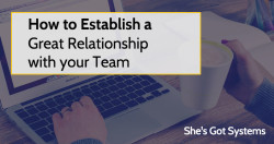 How to Establish a Great Relationship with your Team