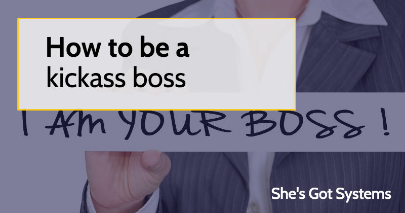 How to be a kickass boss