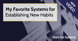 My Favorite Systems for Establishing New Habits