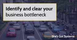 Identify and clear your business bottleneck