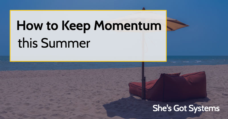 How to Keep Momentum this Summer