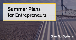 Summer Plans for Entrepreneurs