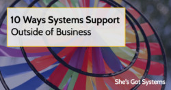 10 Ways Systems Support Outside of Business