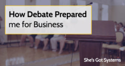 How Debate Prepared me for Business