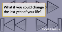 What if you could change the last year of your life