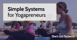 Simple Systems for Yogapreneurs