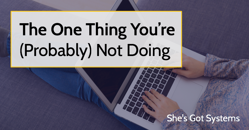The One Thing You're (Probably) Not Doing
