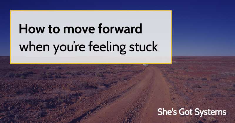 how-to-move-foward-when-youre-feeling-stuck