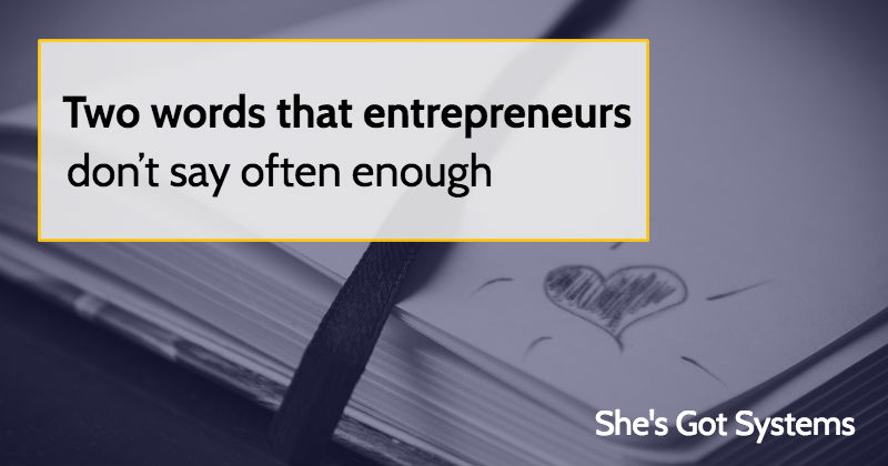 two-words-that-entrepreneurs-dont-say-often-enough