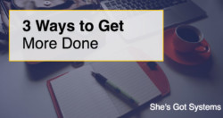 3-ways-to-get-more-done