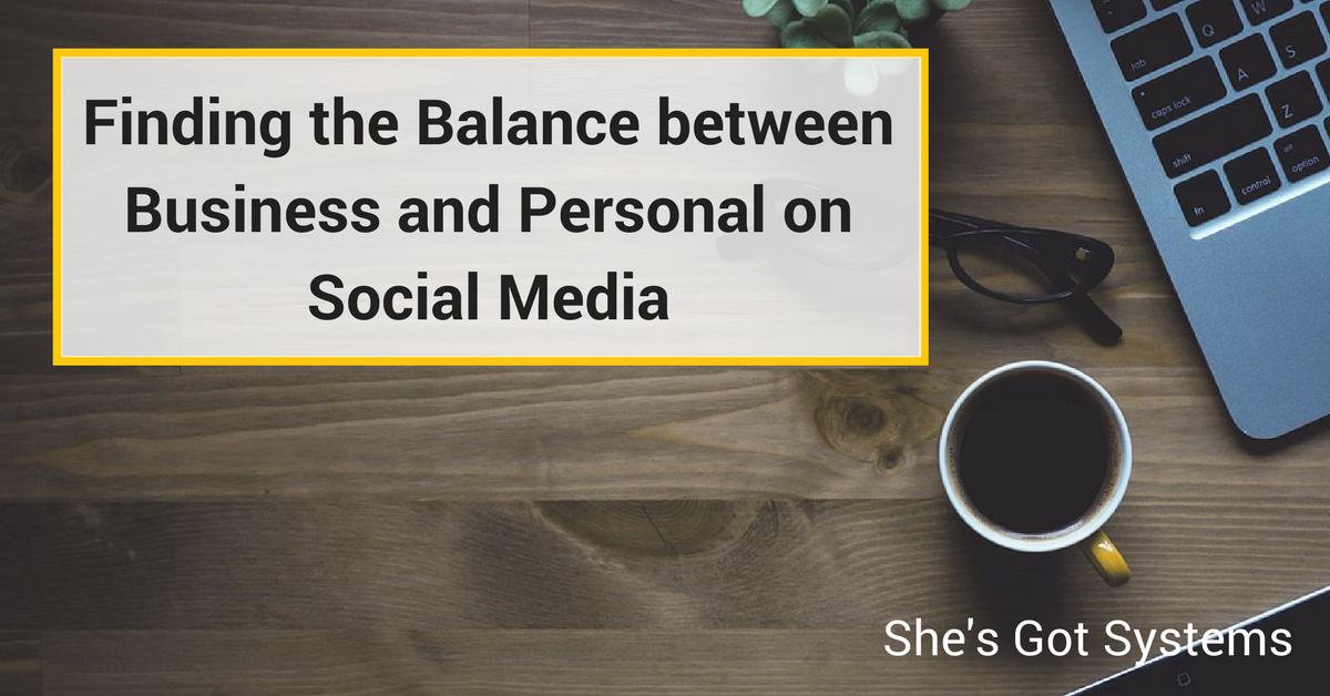 09.13.17 blog Finding the Balance between Business and Personal on Social Media