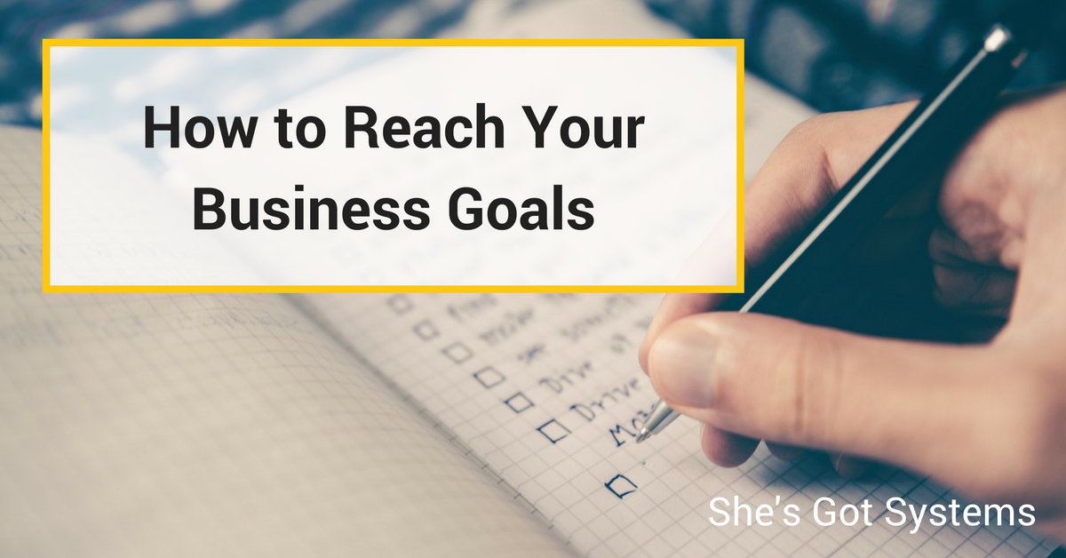 How to Reach Your Business Goals