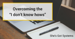 """Overcoming the  """"I don't know hows"""""""
