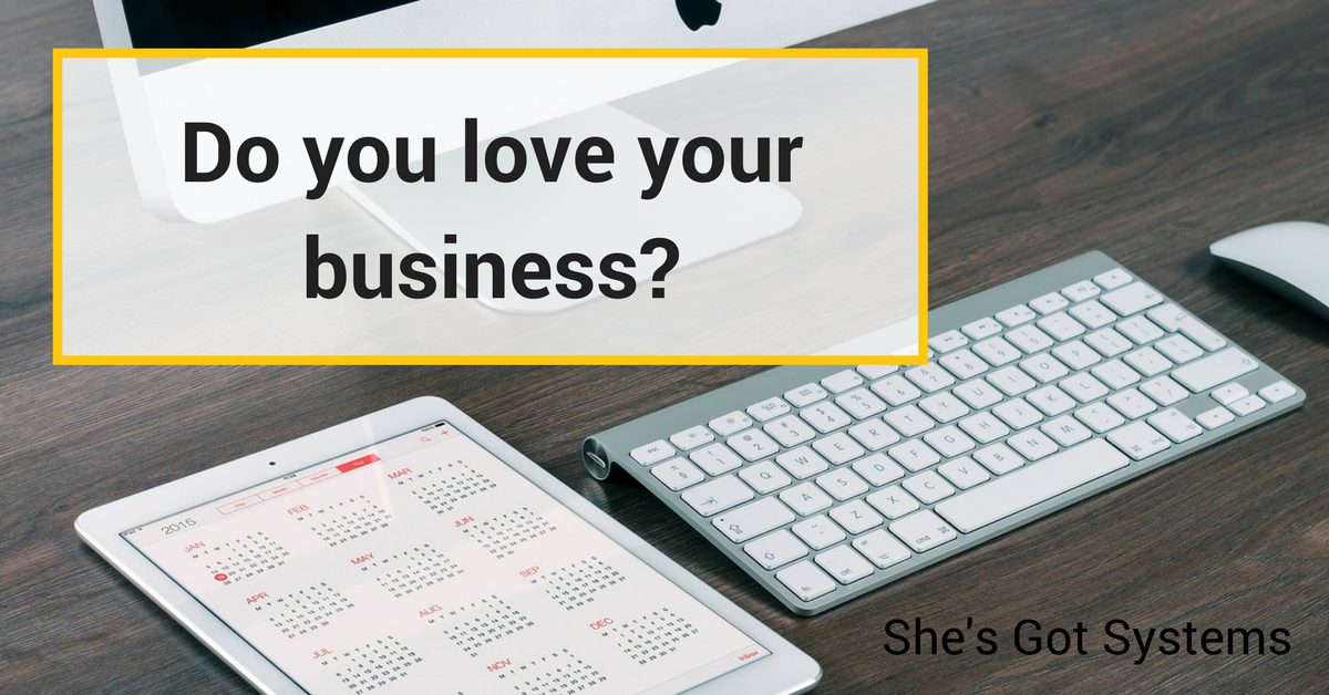 Do you love your business?